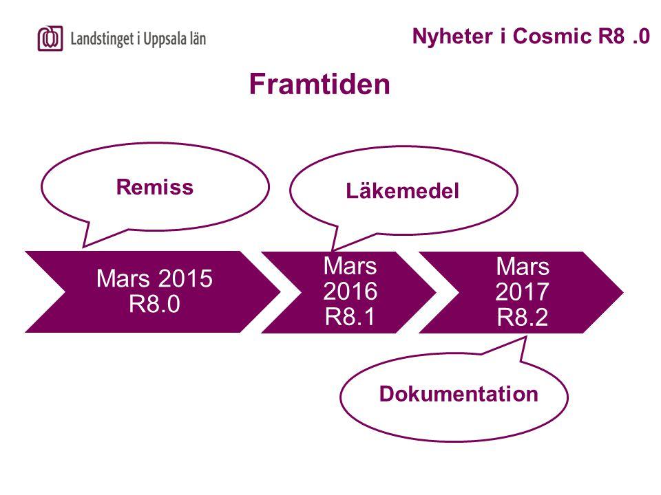Uppgradering till R8.0  Planeras att genomföras under en helg i slutet av mars 2015  Cosmic är avstängt hela helgen med läskopia tillgänglig  Avbrottsrutiner används under avstängningsperioden  Efterregistrering sker då systemet är tillgängligt igen Nyheter i Cosmic R8.0