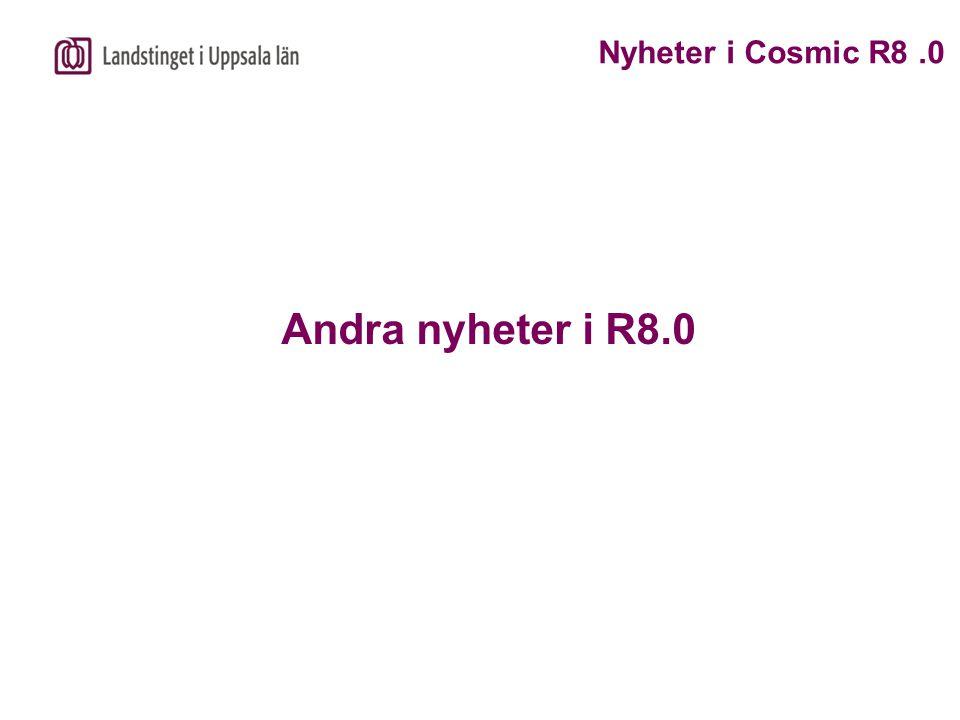 Andra nyheter i R8.0 Nyheter i Cosmic R8.0
