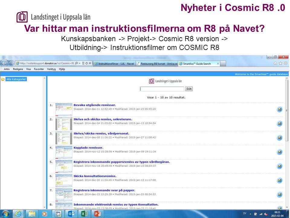 Var hittar man instruktionsfilmerna om R8 på Navet? Kunskapsbanken -> Projekt-> Cosmic R8 version -> Utbildning-> Instruktionsfilmer om COSMIC R8 Nyhe