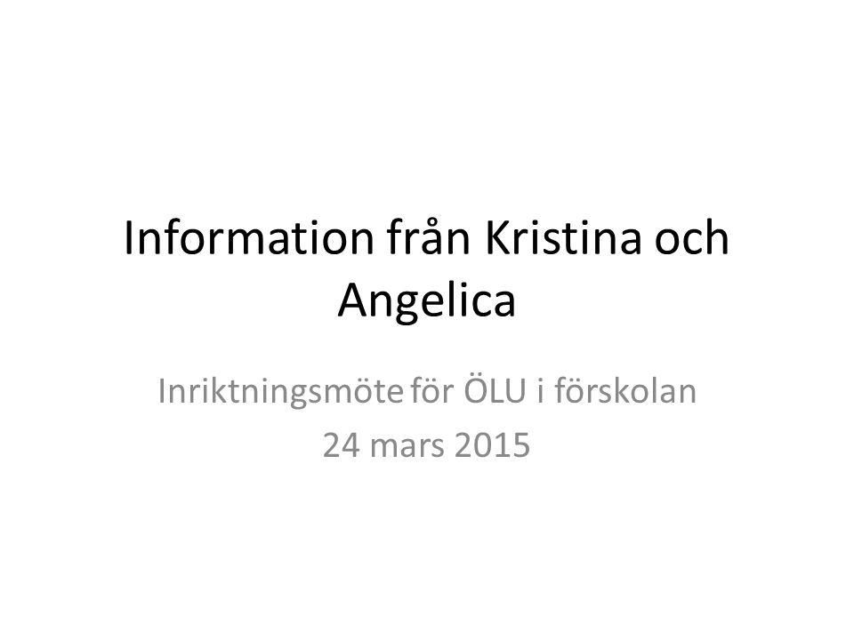 Information från Kristina och Angelica Inriktningsmöte för ÖLU i förskolan 24 mars 2015