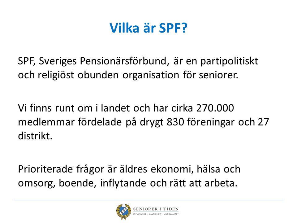 Vilka är SPF? SPF, Sveriges Pensionärsförbund, är en partipolitiskt och religiöst obunden organisation för seniorer. Vi finns runt om i landet och har