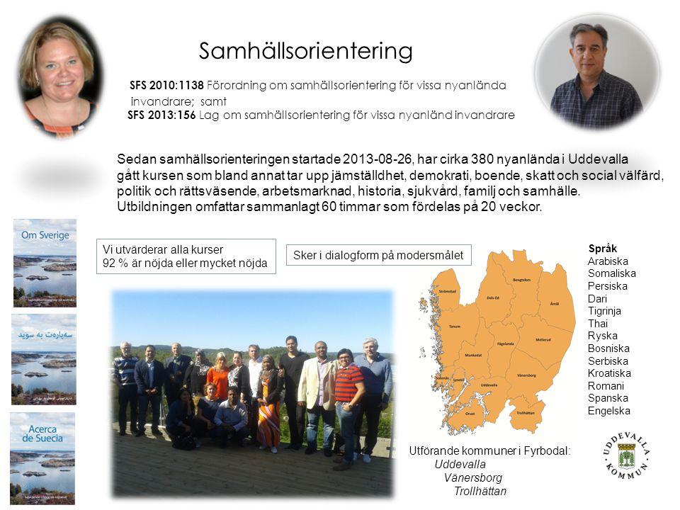 Samhällsorientering SFS 2010:1138 Förordning om samhällsorientering för vissa nyanlända invandrare; samt SFS 2013:156 Lag om samhällsorientering för vissa nyanländ invandrare Sedan samhällsorienteringen startade 2013-08-26, har cirka 380 nyanlända i Uddevalla gått kursen som bland annat tar upp jämställdhet, demokrati, boende, skatt och social välfärd, politik och rättsväsende, arbetsmarknad, historia, sjukvård, familj och samhälle.