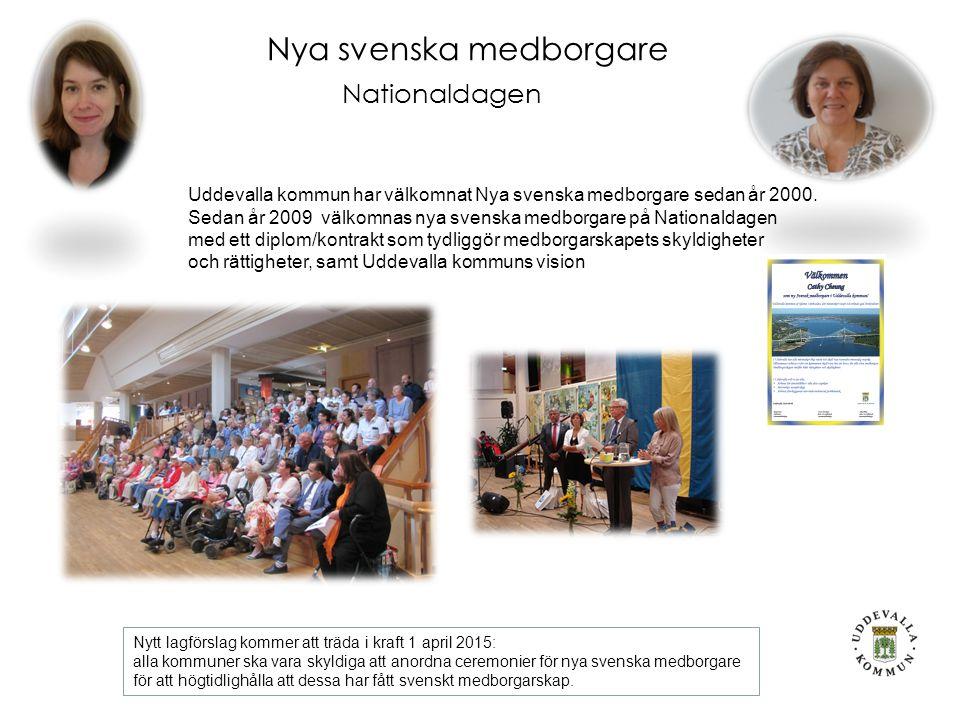 Nya svenska medborgare Nationaldagen Uddevalla kommun har välkomnat Nya svenska medborgare sedan år 2000.