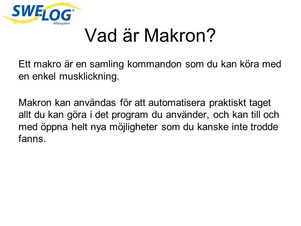 Vad är Makron. Ett makro är en samling kommandon som du kan köra med en enkel musklickning.
