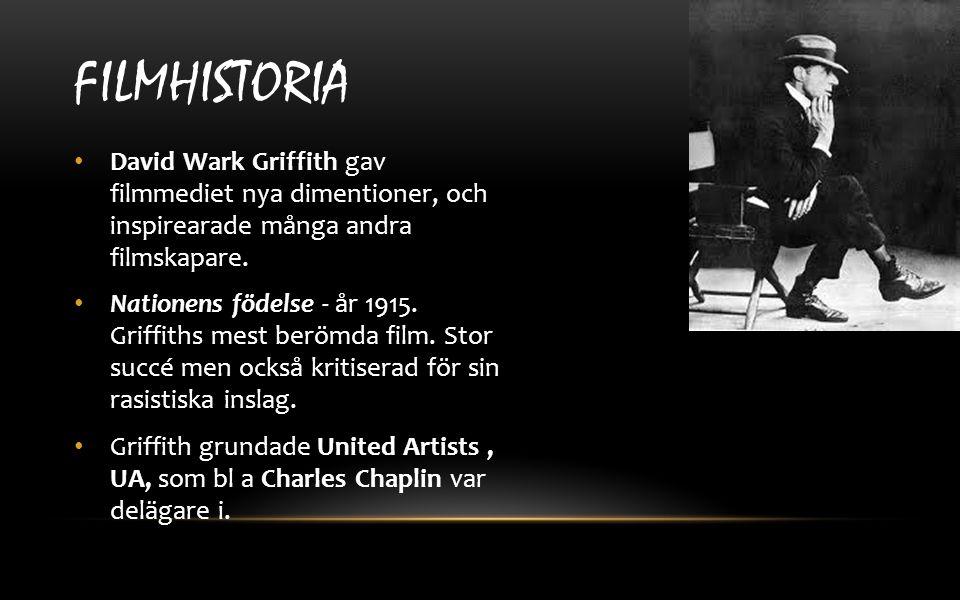 FILMHISTORIA David Wark Griffith gav filmmediet nya dimentioner, och inspirearade många andra filmskapare. Nationens födelse - år 1915. Griffiths mest