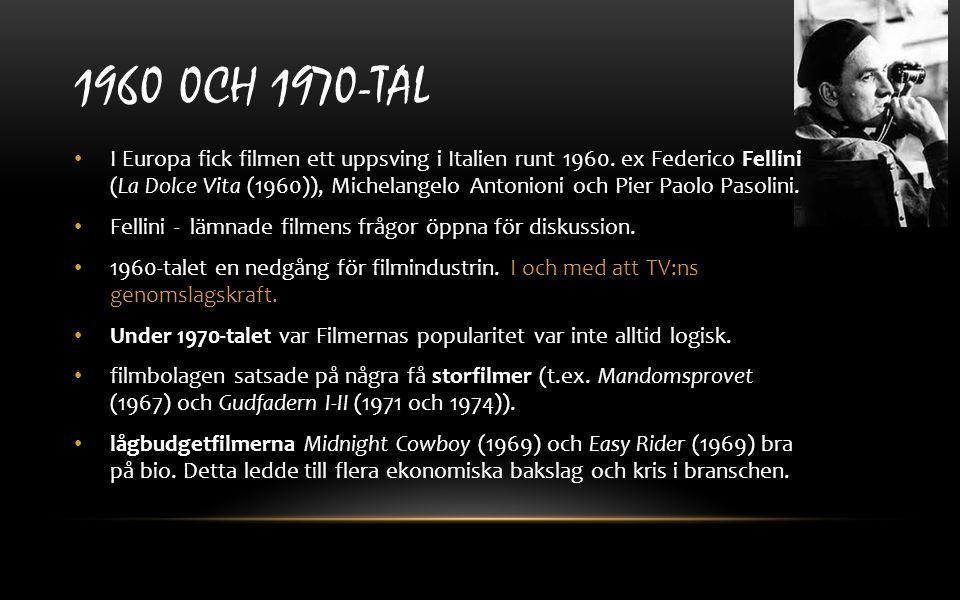 1960 0CH 1970-TAL I Europa fick filmen ett uppsving i Italien runt 1960. ex Federico Fellini (La Dolce Vita (1960)), Michelangelo Antonioni och Pier P