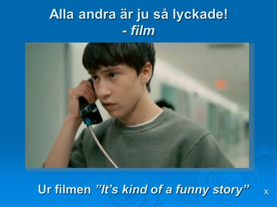 """Alla andra är ju så lyckade! - film X Ur filmen """"It's kind of a funny story"""""""