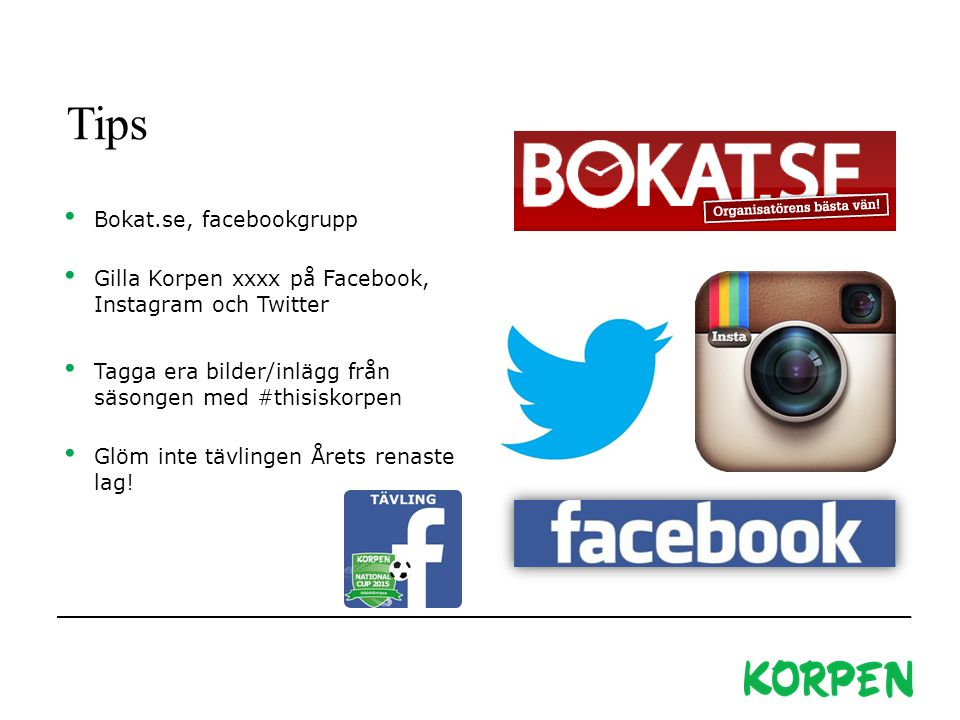 Tips Bokat.se, facebookgrupp Gilla Korpen xxxx på Facebook, Instagram och Twitter Tagga era bilder/inlägg från säsongen med #thisiskorpen Glöm inte tä