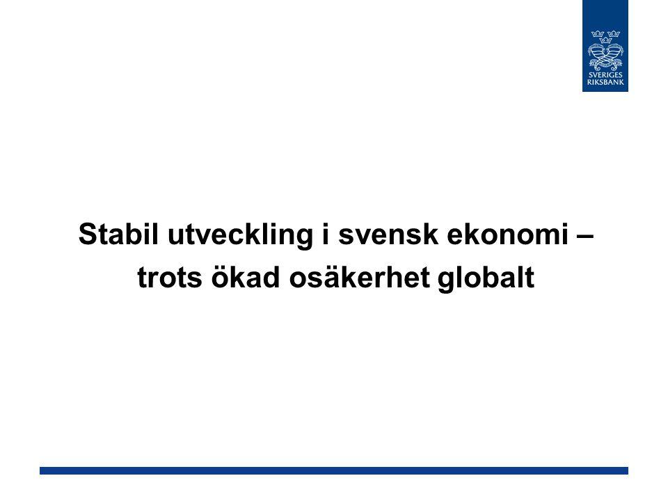 Stabil utveckling i svensk ekonomi – trots ökad osäkerhet globalt