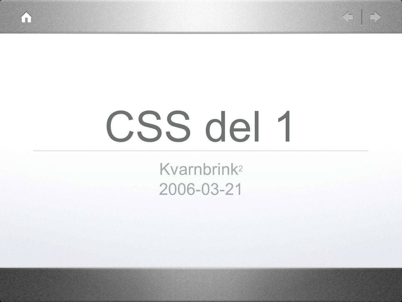 CSS del 1 Kvarnbrink 2 2006-03-21