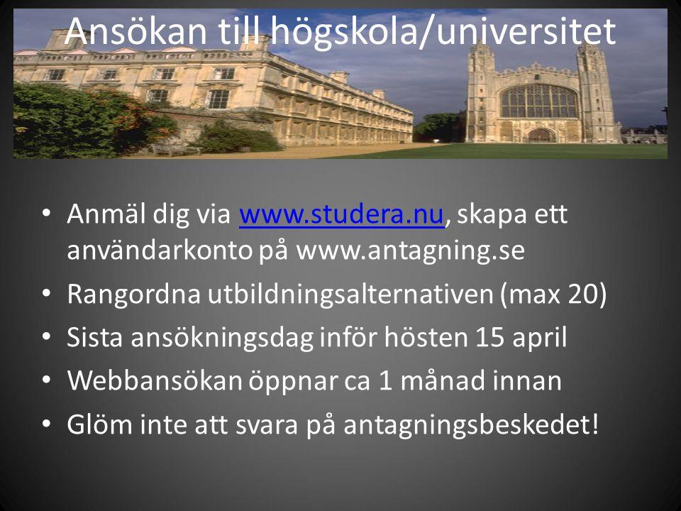 Ansökan till högskola/universitet Anmäl dig via www.studera.nu, skapa ett användarkonto på www.antagning.sewww.studera.nu Rangordna utbildningsalterna