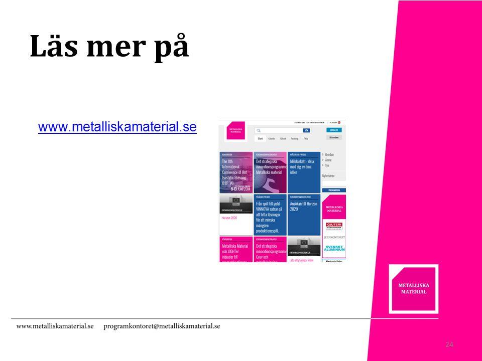 Läs mer på 24 www.metalliskamaterial.se