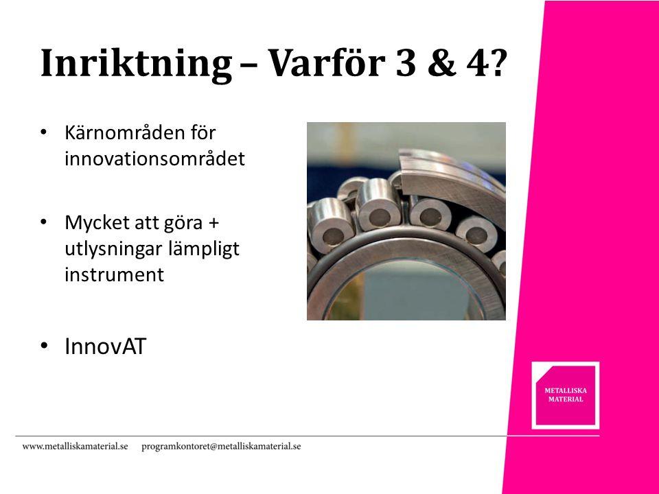 Inriktning – Varför 3 & 4.