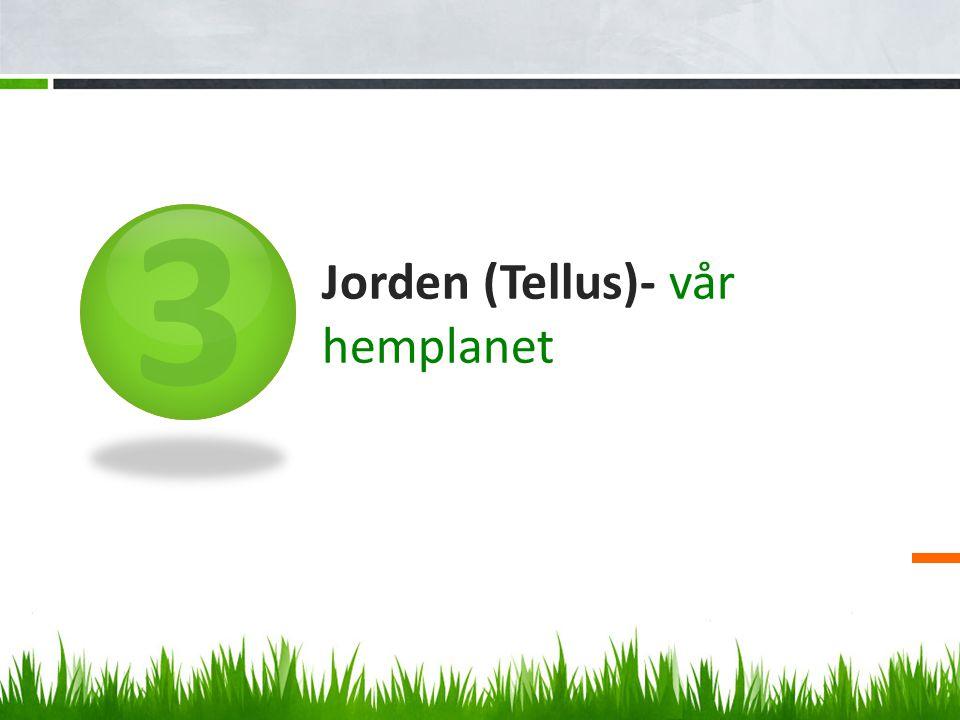 3 Jorden (Tellus)- vår hemplanet
