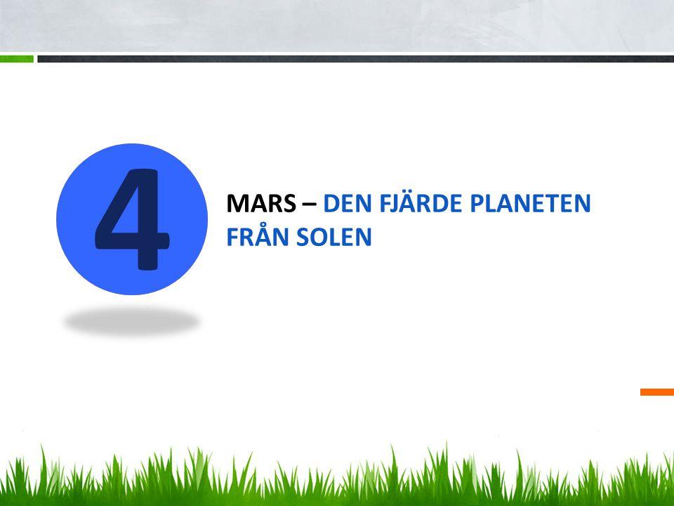 MARS – DEN FJÄRDE PLANETEN FRÅN SOLEN 4