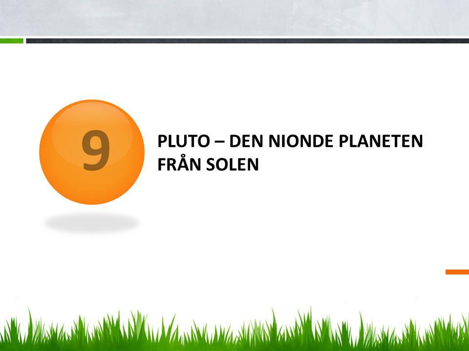 PLUTO – DEN NIONDE PLANETEN FRÅN SOLEN 9