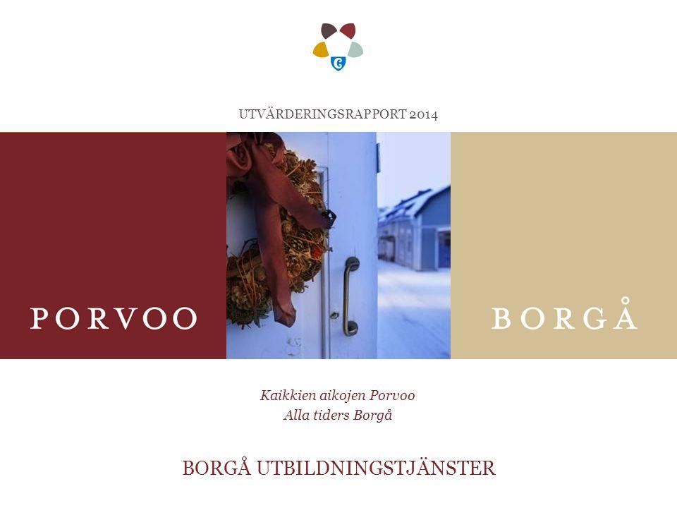 Kaikkien aikojen Porvoo Alla tiders Borgå BORGÅ UTBILDNINGSTJÄNSTER UTVÄRDERINGSRAPPORT 2014