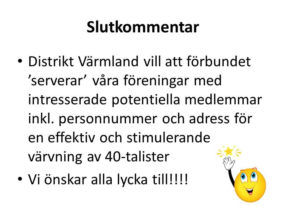 Slutkommentar Distrikt Värmland vill att förbundet 'serverar' våra föreningar med intresserade potentiella medlemmar inkl. personnummer och adress för