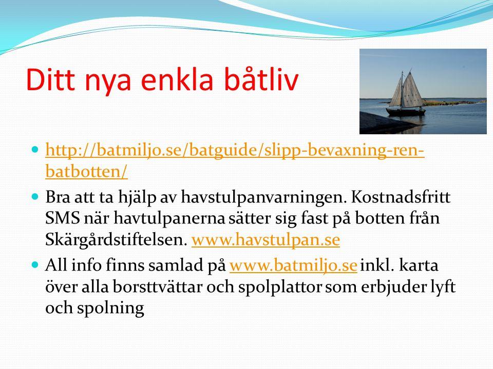 Ditt nya enkla båtliv http://batmiljo.se/batguide/slipp-bevaxning-ren- batbotten/ http://batmiljo.se/batguide/slipp-bevaxning-ren- batbotten/ Bra att ta hjälp av havstulpanvarningen.