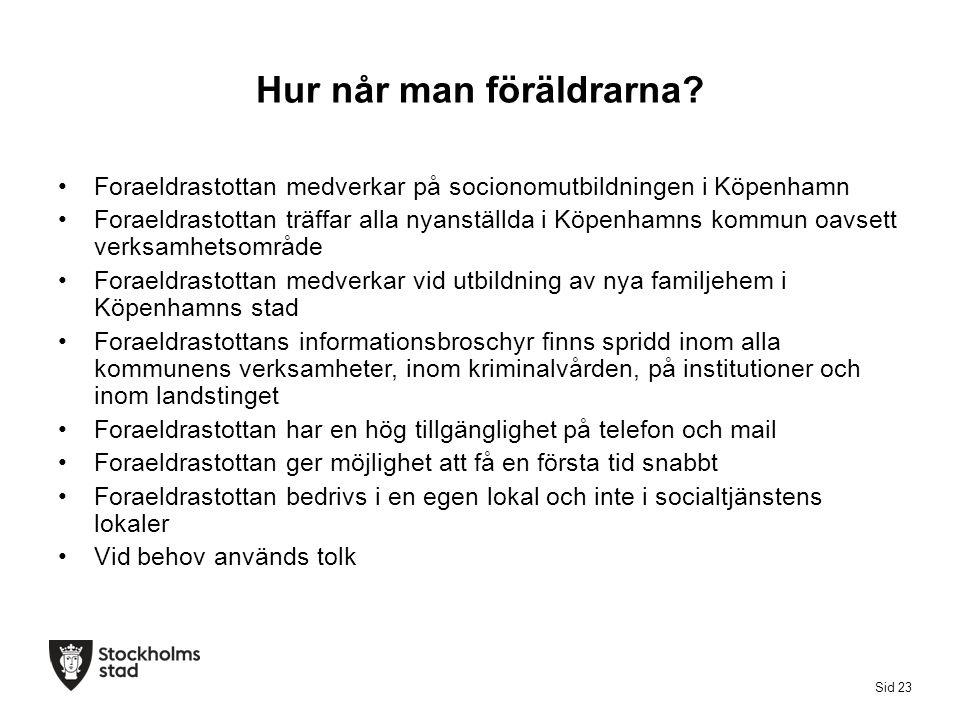 Hur når man föräldrarna? Foraeldrastottan medverkar på socionomutbildningen i Köpenhamn Foraeldrastottan träffar alla nyanställda i Köpenhamns kommun