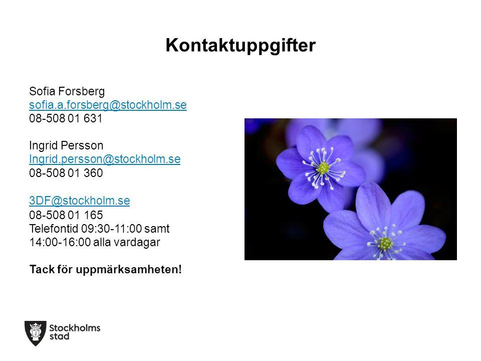 Kontaktuppgifter Sofia Forsberg sofia.a.forsberg@stockholm.se 08-508 01 631 Ingrid Persson Ingrid.persson@stockholm.se 08-508 01 360 3DF@stockholm.se