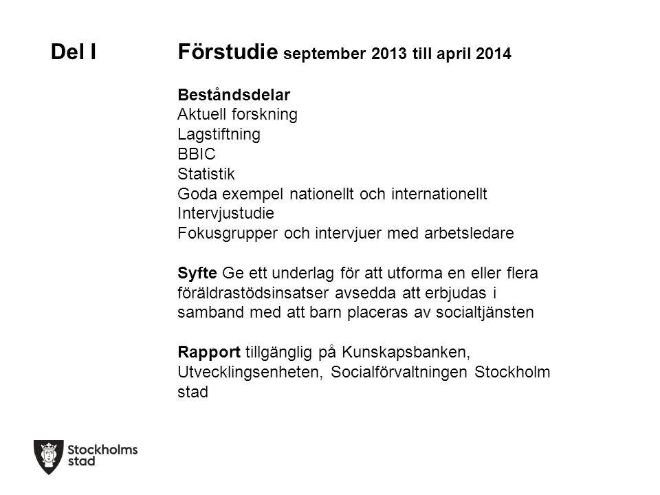 Del I Förstudie september 2013 till april 2014 Beståndsdelar Aktuell forskning Lagstiftning BBIC Statistik Goda exempel nationellt och internationellt