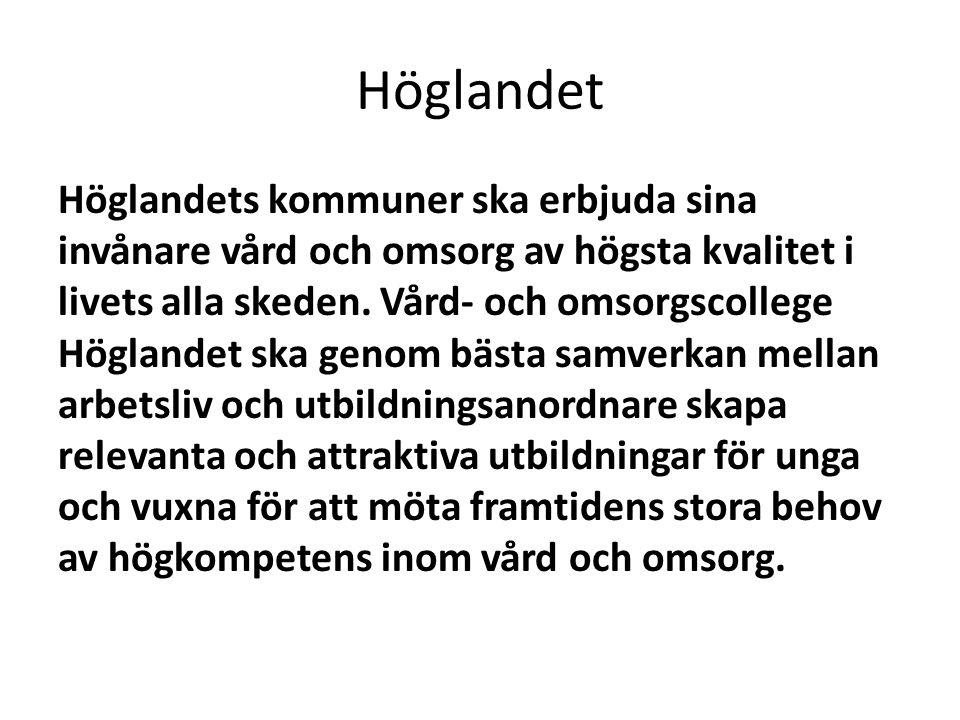 Höglandet Höglandets kommuner ska erbjuda sina invånare vård och omsorg av högsta kvalitet i livets alla skeden.