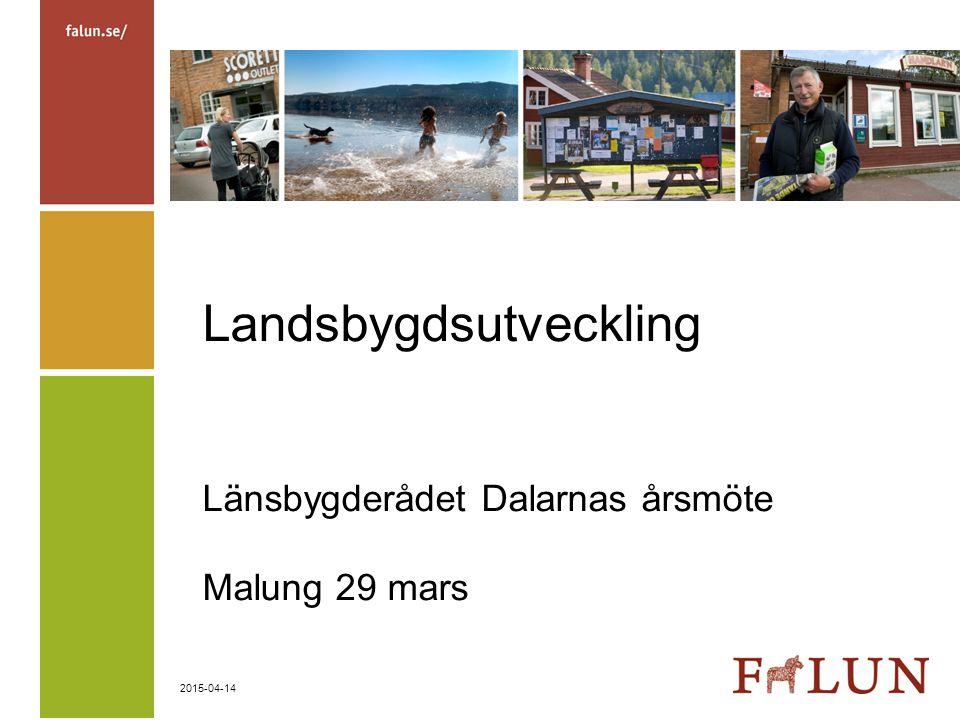 2015-04-14 Landsbygdsutveckling Länsbygderådet Dalarnas årsmöte Malung 29 mars