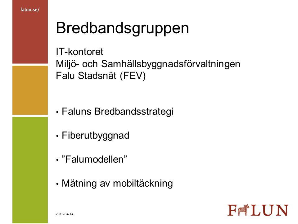 """2015-04-14 Bredbandsgruppen IT-kontoret Miljö- och Samhällsbyggnadsförvaltningen Falu Stadsnät (FEV) Faluns Bredbandsstrategi Fiberutbyggnad """"Falumode"""
