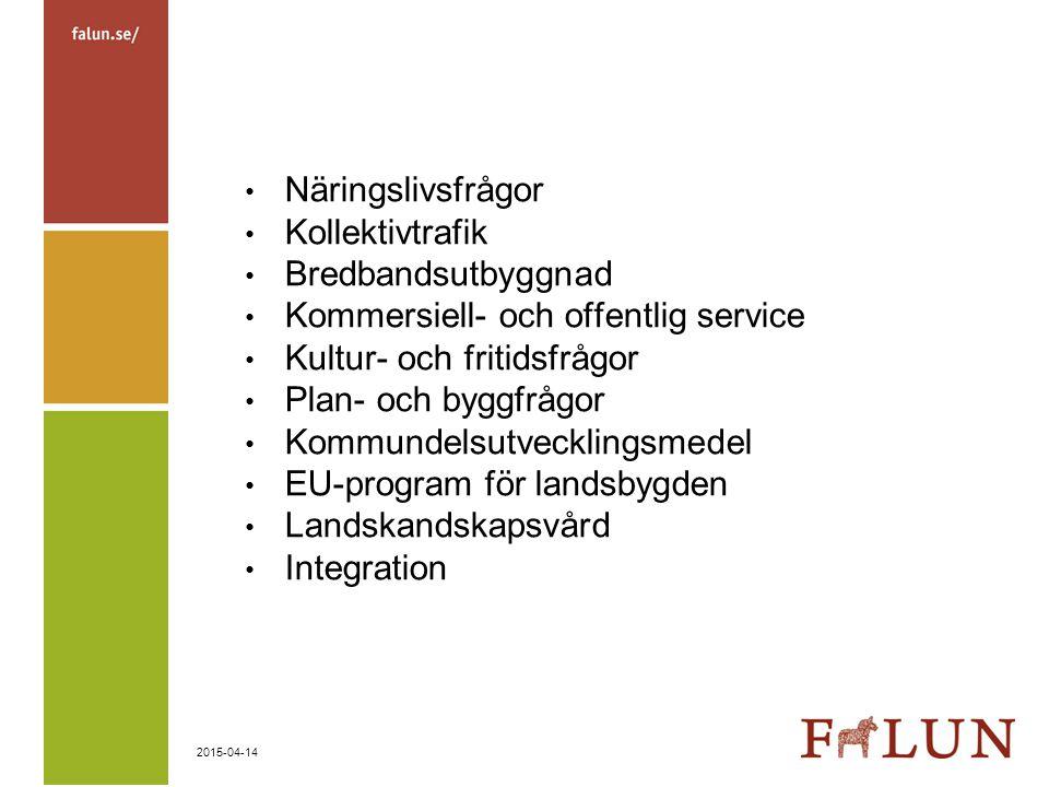 2015-04-14 Näringslivsfrågor Kollektivtrafik Bredbandsutbyggnad Kommersiell- och offentlig service Kultur- och fritidsfrågor Plan- och byggfrågor Komm