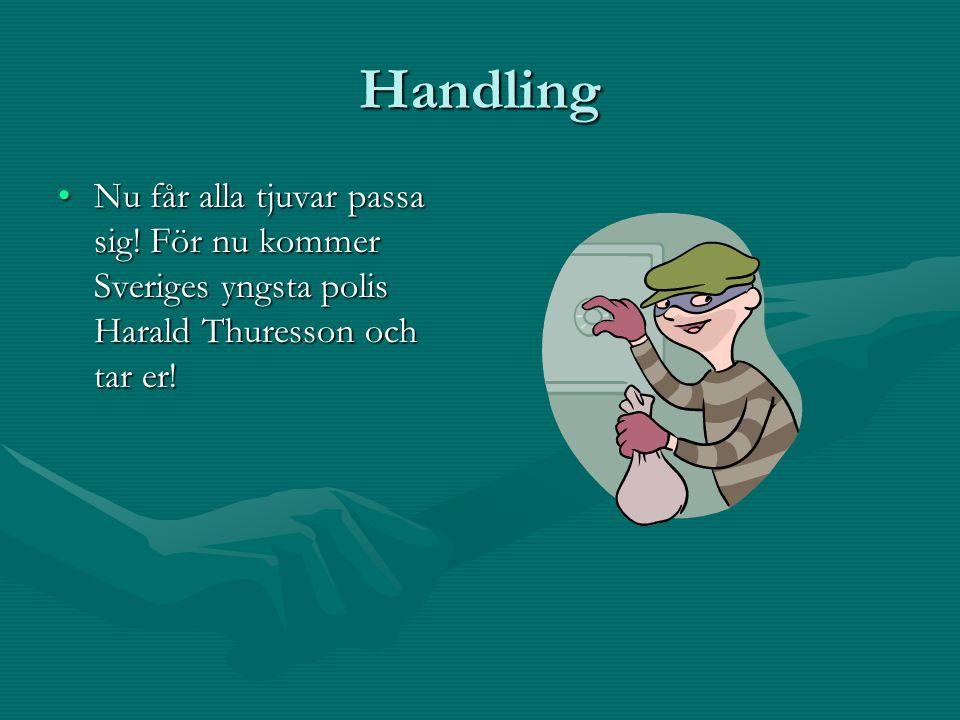 Handling Nu får alla tjuvar passa sig! För nu kommer Sveriges yngsta polis Harald Thuresson och tar er!Nu får alla tjuvar passa sig! För nu kommer Sve