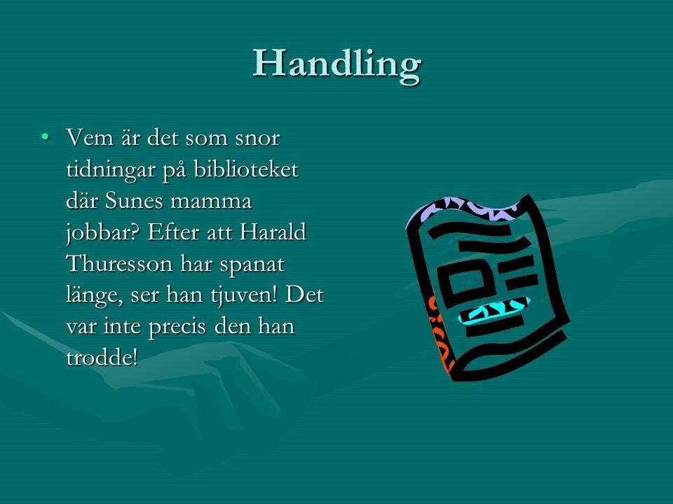 Handling Vem är det som snor tidningar på biblioteket där Sunes mamma jobbar? Efter att Harald Thuresson har spanat länge, ser han tjuven! Det var int