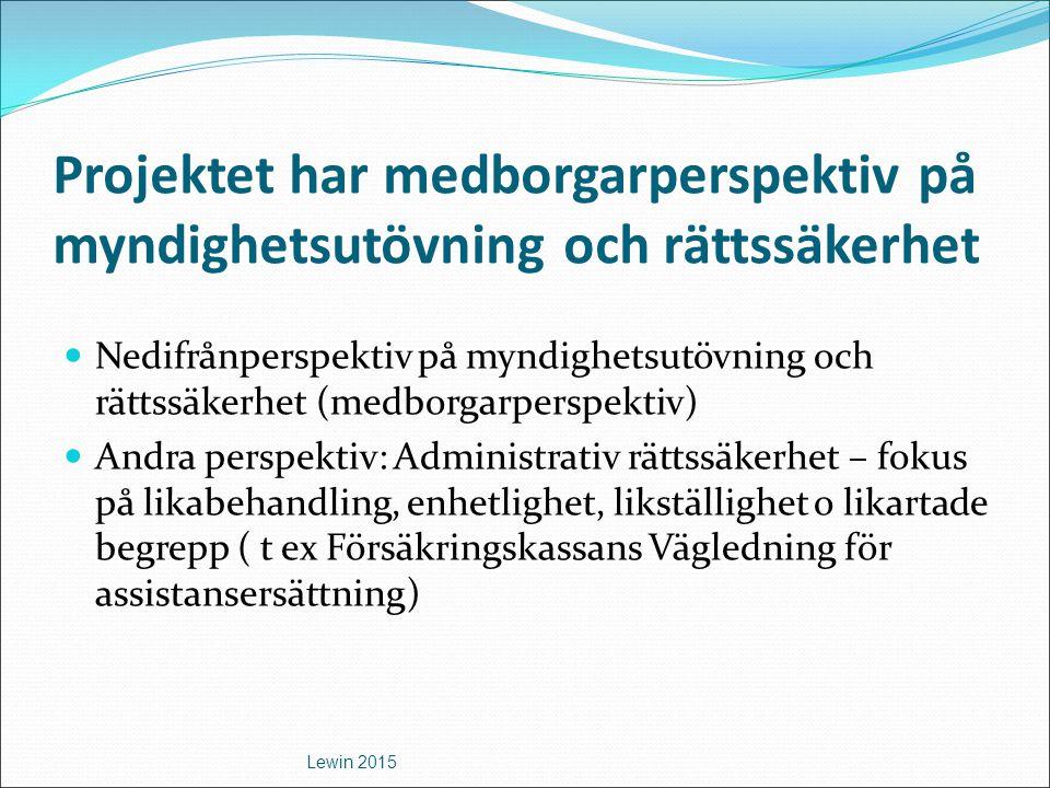Projektet har medborgarperspektiv på myndighetsutövning och rättssäkerhet Nedifrånperspektiv på myndighetsutövning och rättssäkerhet (medborgarperspek