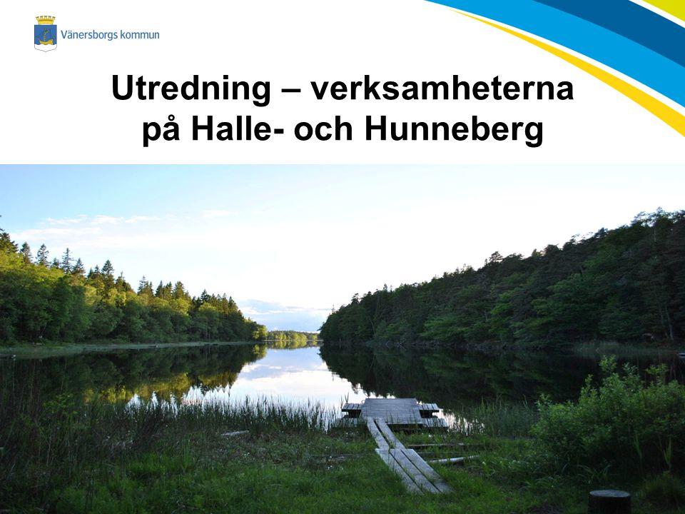 Utredning – verksamheterna på Halle- och Hunneberg