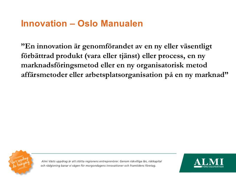 """Innovation – Oslo Manualen """"En innovation är genomförandet av en ny eller väsentligt förbättrad produkt (vara eller tjänst) eller process, en ny markn"""