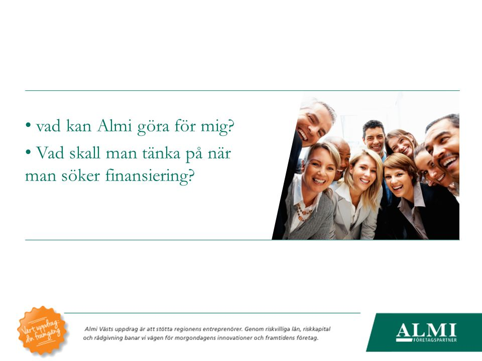 vad kan Almi göra för mig? Vad skall man tänka på när man söker finansiering?