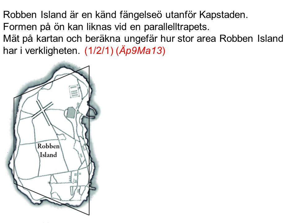 Robben Island är en känd fängelseö utanför Kapstaden. Formen på ön kan liknas vid en parallelltrapets. Mät på kartan och beräkna ungefär hur stor area