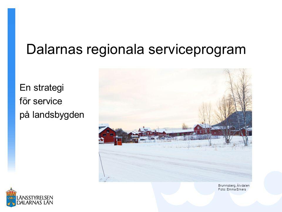 En strategi för service på landsbygden Untorp, Orsa. Foto: Mostphotos Dalarnas regionala serviceprogram Furudal Foto: Emma Erkers Brunnsberg, Älvdalen