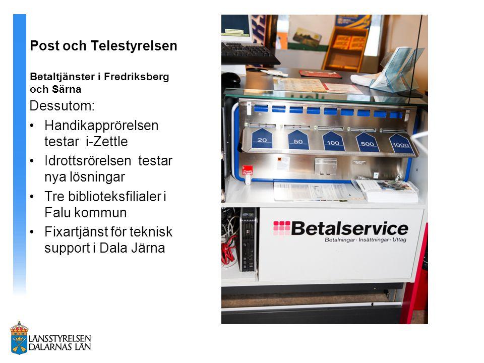 Post och Telestyrelsen Betaltjänster i Fredriksberg och Särna Dessutom: Handikapprörelsen testar i-Zettle Idrottsrörelsen testar nya lösningar Tre bib