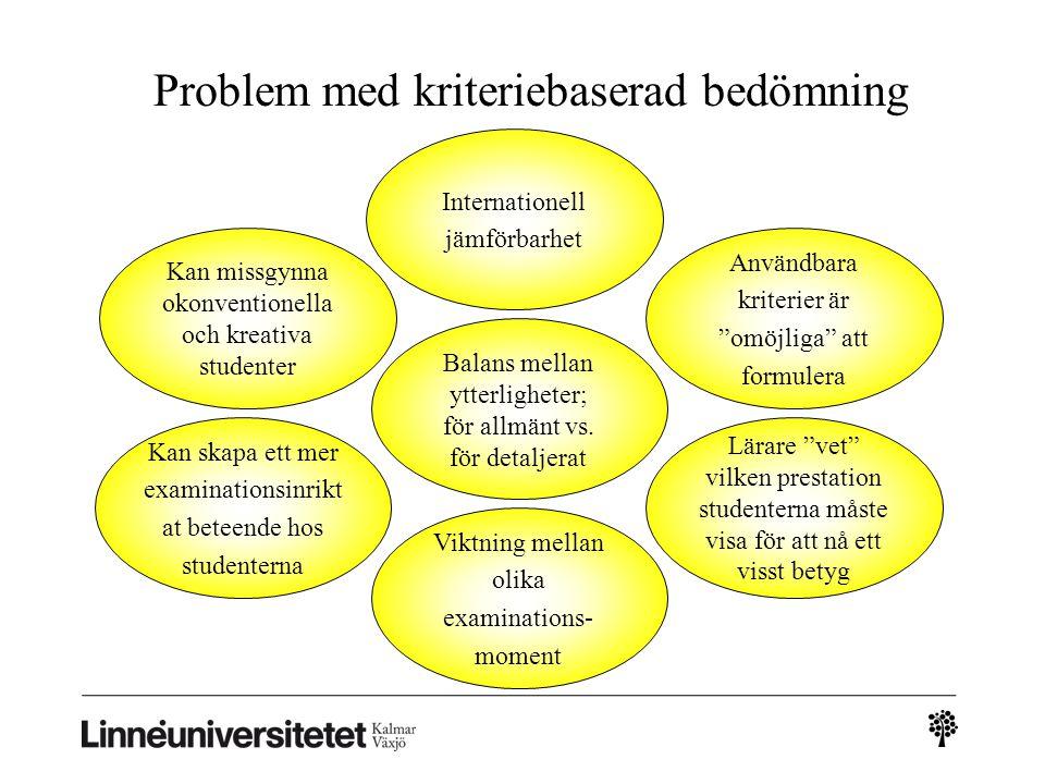 Problem med kriteriebaserad bedömning Balans mellan ytterligheter; för allmänt vs.