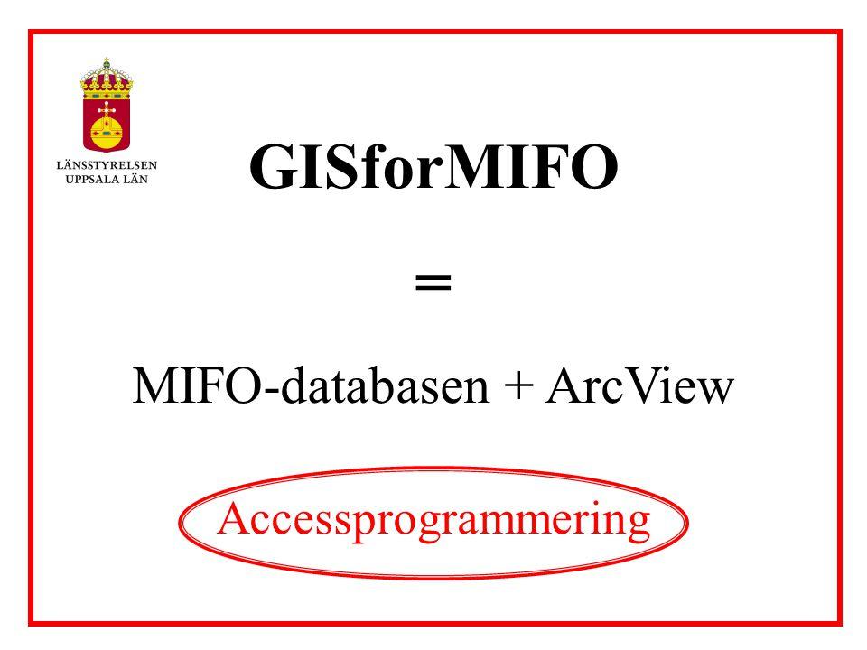 = MIFO-databasen + ArcView Accessprogrammering