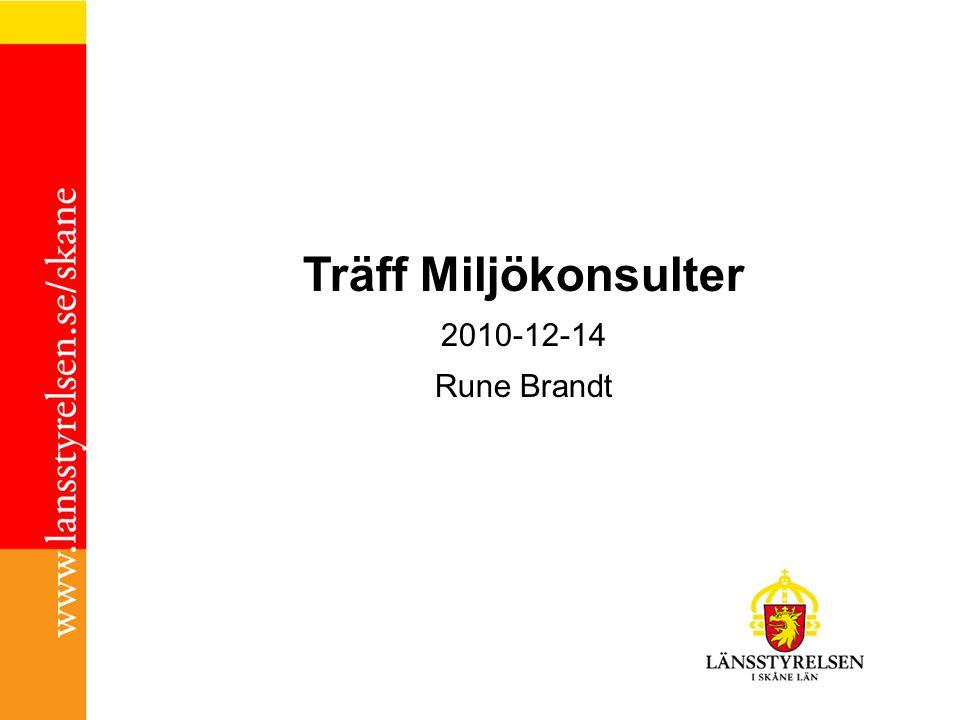 Träff Miljökonsulter 2010-12-14 Rune Brandt
