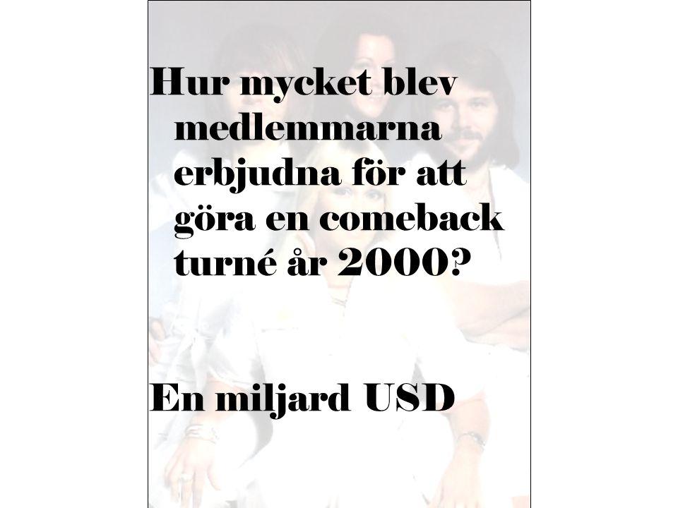 Hur mycket blev medlemmarna erbjudna för att göra en comeback turné år 2000? En miljard USD