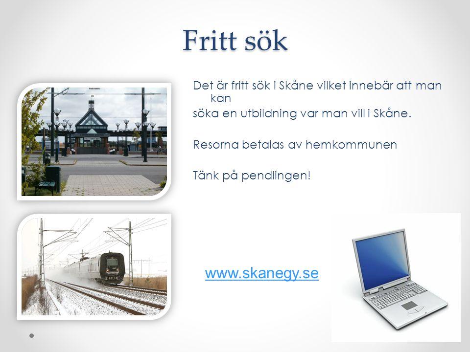 Det är fritt sök i Skåne vilket innebär att man kan söka en utbildning var man vill i Skåne. Resorna betalas av hemkommunen Tänk på pendlingen! www.sk