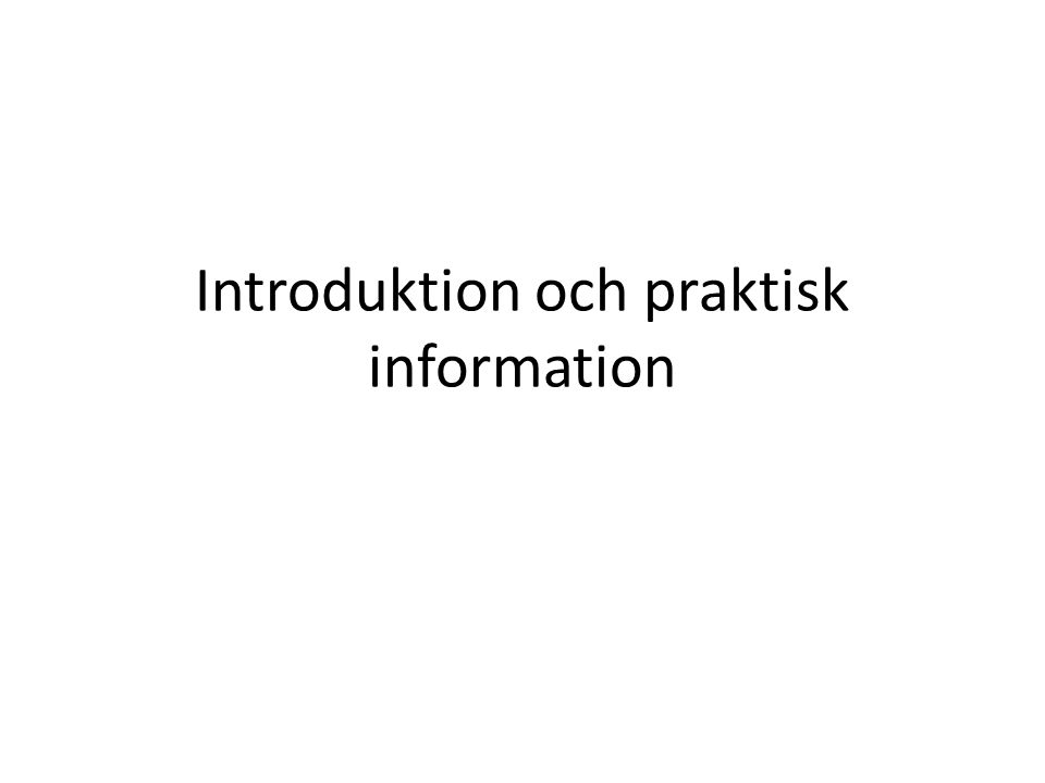 Introduktion och praktisk information