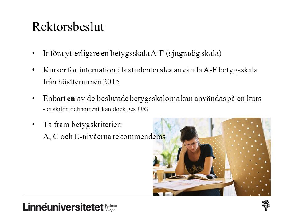 Exempel: 1IV538 Swedish Culture, Leisure and Sports, 7,5 hp Examination Participation in activities, excursions and seminars.