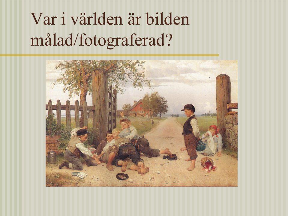 Var i världen är bilden målad/fotograferad?