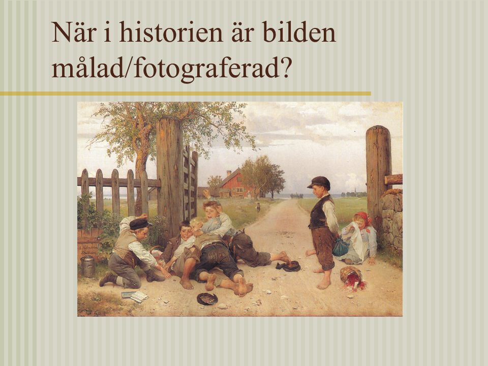 När i historien är bilden målad/fotograferad?