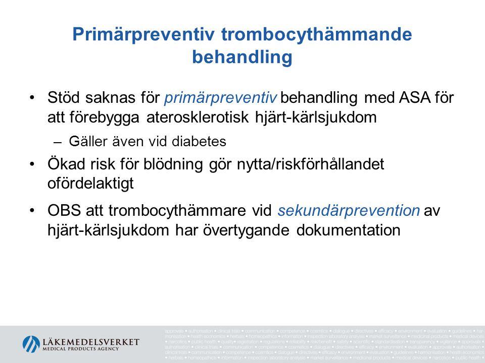 Primärpreventiv trombocythämmande behandling Stöd saknas för primärpreventiv behandling med ASA för att förebygga aterosklerotisk hjärt-kärlsjukdom –G