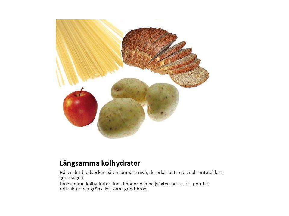 Långsamma kolhydrater Håller ditt blodsocker på en jämnare nivå, du orkar bättre och blir inte så lätt godissugen. Långsamma kolhydrater finns i bönor